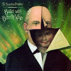 Smashing Pumpkins - Mellon Collie and the Infinite Sadness (Bullet with Butterfly Wings)