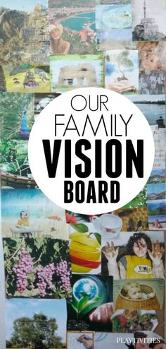 Make a family vision board, a place to put inspiration, goals, experiences and adventures.