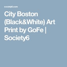 City Boston (Black&White) Art Print by GoFe | Society6