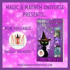 Magical delight your readers today with The Magick & Chaos Collection – Volume Three by Isabel Micheals Now Available! #MagicMayhemUniverse #ebook #pnr #UnleashTheMagic #newrelease Magick, Universe, Presents, Collection, Gifts, Witchcraft, Cosmos, Favors, Space