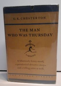 """The Man Who was Thursday"" by G. K. Chesterton (1908) - Sidney finds this book fascinating. It is among his favorites, as such."
