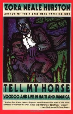 Tell My Horse : Voodoo and Life in Haiti and Jamaica by Zora Neale Hurston, http://www.amazon.com/gp/product/0060916494/ref=cm_sw_r_pi_alp_sPP7pb0HW91NT