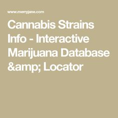 Cannabis Strains Info - Interactive Marijuana Database & Locator