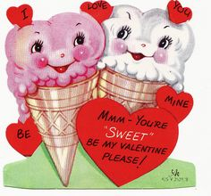 "Mmm-You're ""sweet."" Be my Valentine, PLEASE! Vintage valentine."
