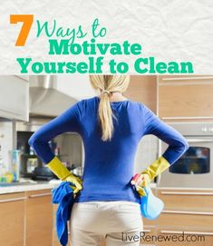 Do you struggle with feeling overwhelmed when you look at the mess around your house and don't know where to start? Choose one of these 7 Ways to Motivate Yourself to Clean and get started right now! at LiveRenewed.com