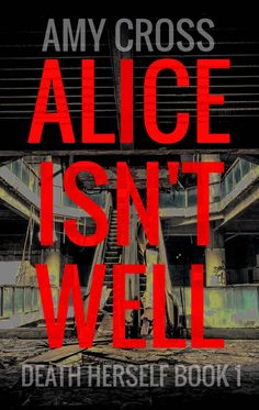 Alice Isn't Well (Death Herself) #Free #Kindle #fantasy