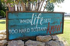 Hand Painted Rustic Wood Sign - When Life Gets Too Hard to Stand...Kneel - Aged Pallet Wood & Framed