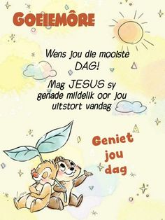 Good Morning Wishes Friends, Good Morning Greetings, Day Wishes, Good Morning Quotes, Big Hugs For You, Afrikaanse Quotes, Goeie More, Christian Messages, Special Quotes
