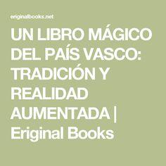 UN LIBRO MÁGICO DEL PAÍS VASCO: TRADICIÓN Y REALIDAD AUMENTADA | Eriginal Books