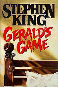 Gerald's Game; One of the first Stephen King books I ever read, and by far my favorite! If you ever happen to pick this book up, push through the first parts, closer to the end is where things get interesting!; Psychological thriller