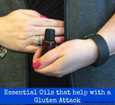 Essential Oils that help with a Gluten Attack
