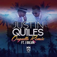 J Quiles - Orgullo ft J Balvin