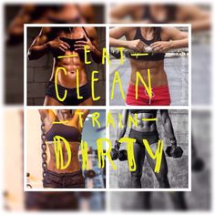 Eat clean, train dirty #fitness #motivation