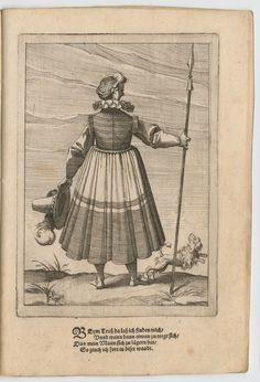 1598  - Mayr, Paulus, active 16th century (artist),  Ulrich, Heinrich, ca. 1572-1621 (artist)  Beym tross da lass ich finden mich.  One of a collection of 14 anonymous engraved plates (after Ulrich and Mayr). 10 male and 4 female figures in military costume, each with rhymed caption. Woman in dress from behind, holding hat in left hand and spear in right, with dog at her feet. Copyright - Anne S.K. Brown Military Collection at Brown University.