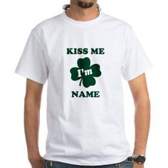 CafePress Personalized Kiss Me Im... T-Shirt, Size: 2XLarge (+$3.00), White