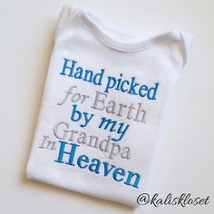 Hand Picked For Earth by my Grandpa in Heaven Onesie Personalized Embroidered…