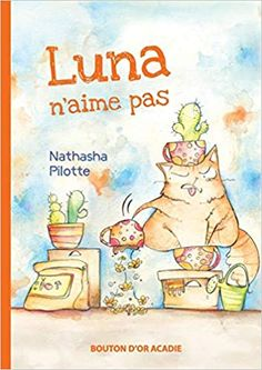 Luna the cat doesn't like that Acadie, Good Mood, Little Red, Childrens Books, Author, French, Comics, Cats, October