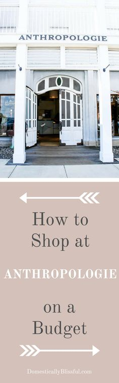 6 easy tips & advice on How to Shop at Anthropologie on a Budget. And how you can find cute Anthropologie tops for only $9.95