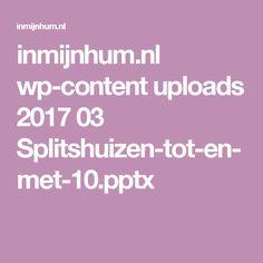 inmijnhum.nl wp-content uploads 2017 03 Splitshuizen-tot-en-met-10.pptx