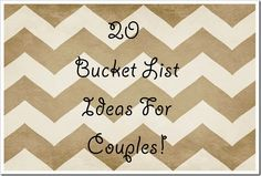 20 Bucket List Ideas For Couples! Blame it on the Diet Coke! It's about time to focus on your relationship and have some fun in the meantime!