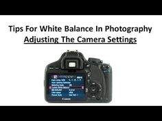 Tips About White Balance In Digital Photography - Adjusting The Camera Settings