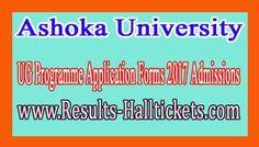 Ashoka University UG Programme Application Forms 2017 Admissions       Ashoka University UG Programme Application Forms 2017 Admissions   ...