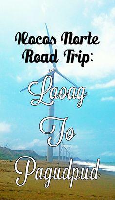 ILOCOS NORTE ROAD TRIP #ILOCOS #PAGUDPUD #LAOAG #PHILIPPINES #ROADTRIP