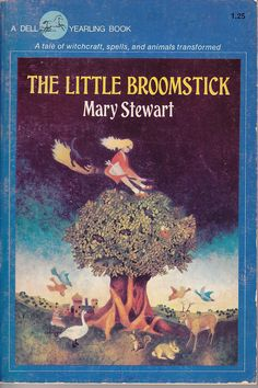 Mary Stewart The Little Broomstick - One of the most memorable books I ever read, quite scary and exciting and full of danger. I loved the magic woven into the everyday - it felt like it could happen to you if only you squeezed the right flower and wiped the juice on the right broomstick!