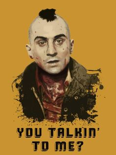 You talking to me? Poster S, Movie Poster Art, Punk Poster, Chauffeur De Taxi, Badass Movie, Coppola, Alternative Movie Posters, Cinema Posters, Anime Kunst