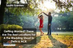 Getting Married? These Are The Best Locations For A Pre Wedding Shoot In Delhi & NCR Know more destination visit : http://www.indiafly.com/