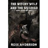 The Witchy Wolf and the Wendigo (Ashkewheteasu) (Kindle Edition)By Rose Anderson