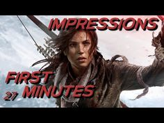 The First 27 Minutes of Rise of the Tomb Raider Talk