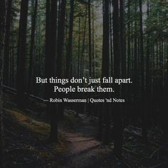 But things dont just fall apart. People break them. Robin Wasserman via (http://ift.tt/2oLtMfW)