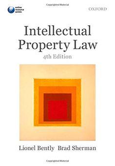 Intellectual Property Law/ Lionel Bently, Brad Sherman- Main Library 346.048 BEN