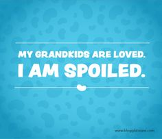 Spoiled and BLESSED:)  THANK YOU, FATHER for our Sweet Granbabies!