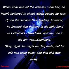 He still had taste buds.  Tohrment, Reborn.