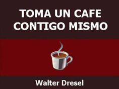 TOMA UN CAFE CONTIGO MISMO.wmv - YouTube
