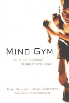Mind Gym : An Athlete's Guide to Inner Excellence: Gary Mack, David Casstevens. In Mind Gym, noted sports psychology consultant Gary Mack explains how your mind influences your performance on the field or on the court as much as your physical skill does, Mind Gym, Physical Skills, Physical Therapy, Griffey Jr, Book Recommendations, Reading Online, Reading Library, Fun Workouts, Training Workouts