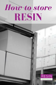 Tips for making sure your resin has a long life