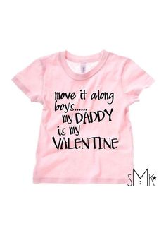 640efe68b Items similar to Move it along boys / Daddys Girl Valentines / Toddler Shirt  / 2T 3T 4T / girl valentine shirt on Etsy