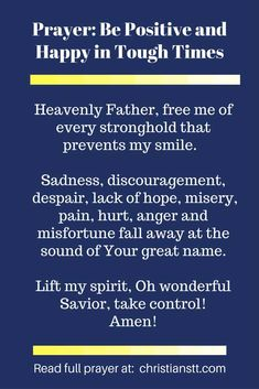 Prayer to Be Positive and Happy in Tough Times Prayer Scriptures, Faith Prayer, God Prayer, Prayer Quotes, Power Of Prayer, Faith Quotes, Night Prayer, Prayer Times, Prayer Room