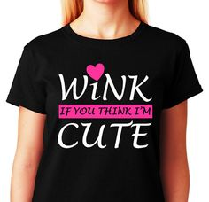 Wink If You Think I'm CUTE_LGBTQ Flirting Tshirt by LGBTQTees