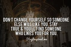 NEVER try and be somebody that you're not! See some more inspirational images here ---> www.stayinspired.me