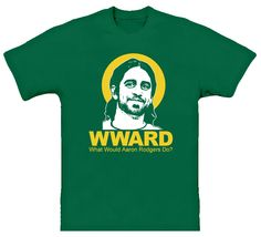 What Would Aaron Rodgers Do Packers T Shirt