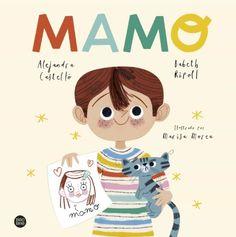 "Alejandra Castelló / Babeth Ripoll. ""Mamo"". Editorial Baobab (3 a 6 años) Good Mood, Tapas, Illustrators, Free Apps, This Book, 1, Family Guy, Snoopy, Teddy Bear"