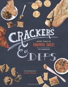 Crackers, Crisps & Dips pb by Ivy Manning, http://www.amazon.co.uk/dp/1452109508/ref=cm_sw_r_pi_dp_n3Agsb1SNVD0N