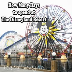 Love Our Disney: How Many Days To Enjoy Disneyland How many days should you plan on spending at the Disneyland resort? With kids? With teens? Find the answer here.