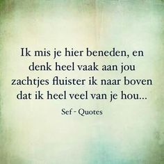 Ik mis je hier beneden I miss you down here # down below Miss My Dad, I Miss You, Missing Quotes, Love Quotes, Sef Quotes, Grief Poems, Tears In Heaven, Condolences, Verse