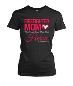 Proud mom of a female firefighter!
