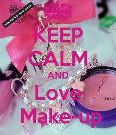 keep calm make up | KEEP CALM AND Love Make-up - KEEP CALM AND CARRY ON Image Generator ...